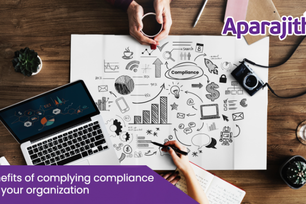 Benefits of complying compliance for your organization