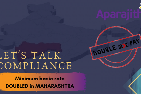 Let's Talk Compliance – Minimum Basic Rate DOUBLED in Maharashtra