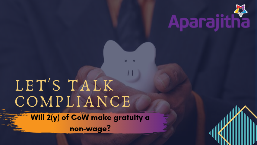 Let's Talk Compliance – Will 2(y) of CoW make gratuity a non-wage?