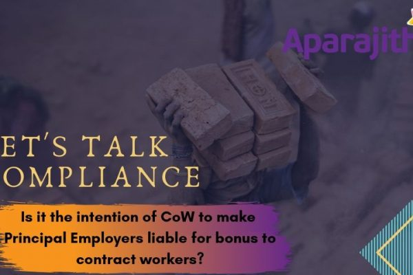 Let's Talk Compliance – Is it the intention of CoW to make Principal Employers liable for bonus to contract workers ?