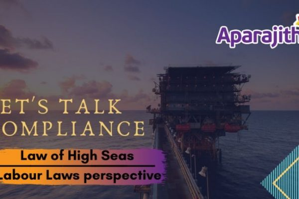Let's Talk Compliance – The Law of High Seas – Labour Laws perspective