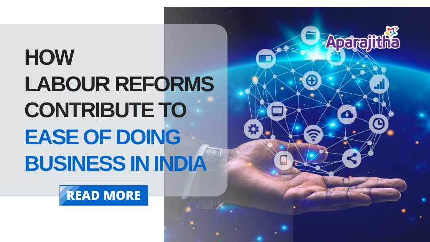 How Labour Reforms contribute to Ease of Doing Business