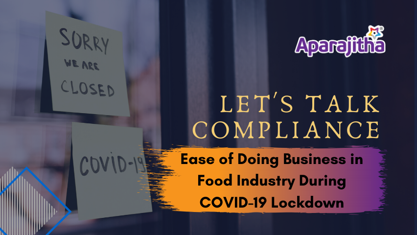 Lets Talk Compliance – Ease of Doing Business in Food Industry During COVID-19 Lockdown