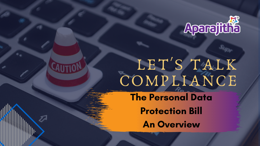 Lets Talk Compliance – The Personal Data Protection Bill | An Overview