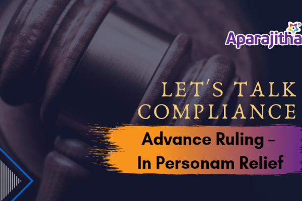 Let's Talk Compliance – Advance Ruling – In Personam Relief