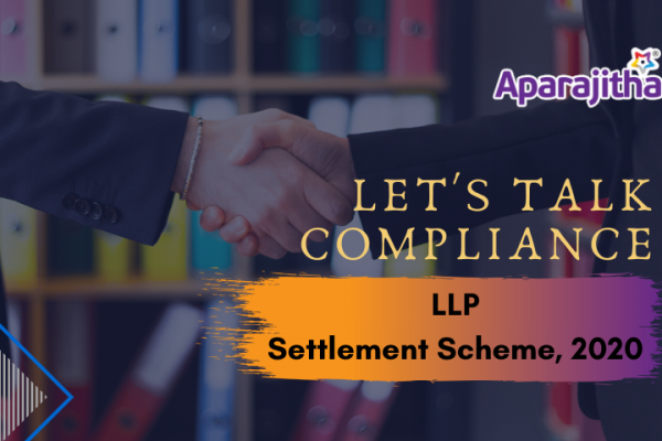 Lets Talk Compliance – LLP Settlement Scheme, 2020 – a posse ad esse!!