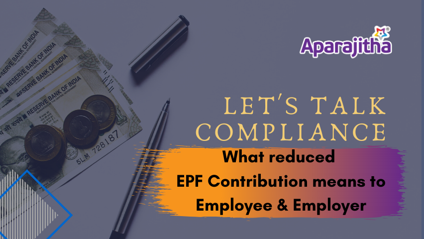What reduced EPF Contribution means to Employee & Employer – Lets Talk Compliance