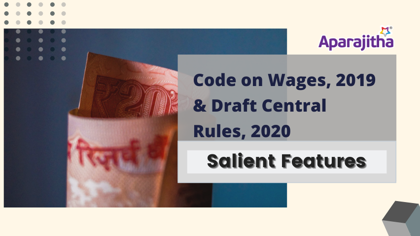 Salient Features of Code on Wages, 2019 and Draft Central Rules, 2020 – Lets Talk Compliance