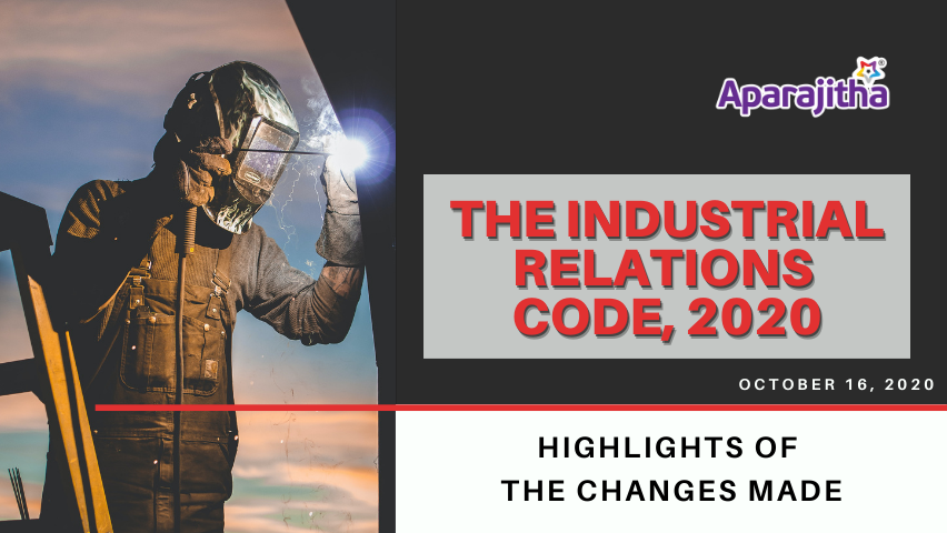 Highlights – The Industrial Relations Code, 2020