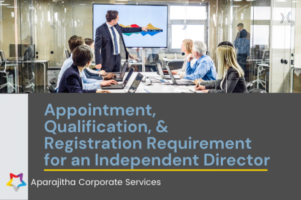 Appointment, Qualification, and Registration Requirement for an Independent Director