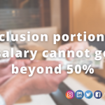Exclusion portion of salary cannot go beyond 50%